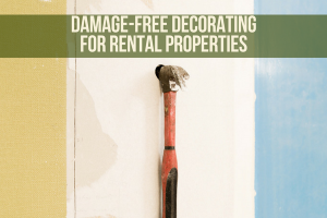 Damage-Free Decorating For Rental Properties