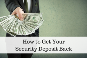 How To Help Your Tenants Get Their Security Deposit Back
