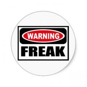warning freak