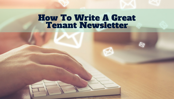 How To Write A Great Tenant Newsletter