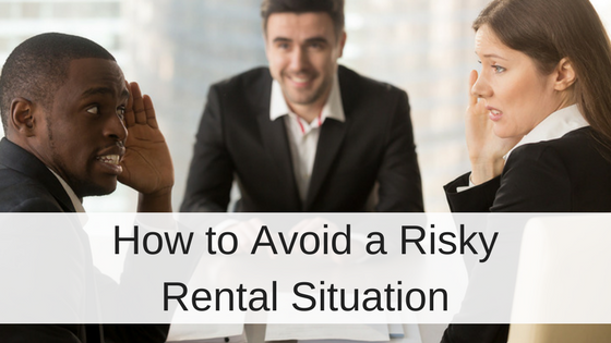 How to Avoid a Risky Rental Situation
