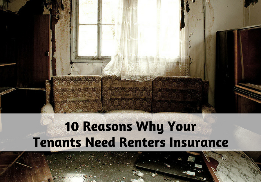 10 Reasons Why Your Tenants Need Renters Insurance