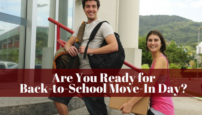 Are You Ready for Back-to-School Move-In Day?