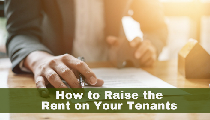 How to Raise the Rent on Your Tenants