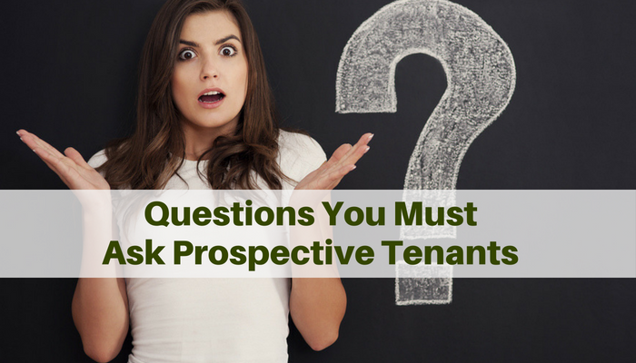 Questions You Must Ask Prospective Tenants