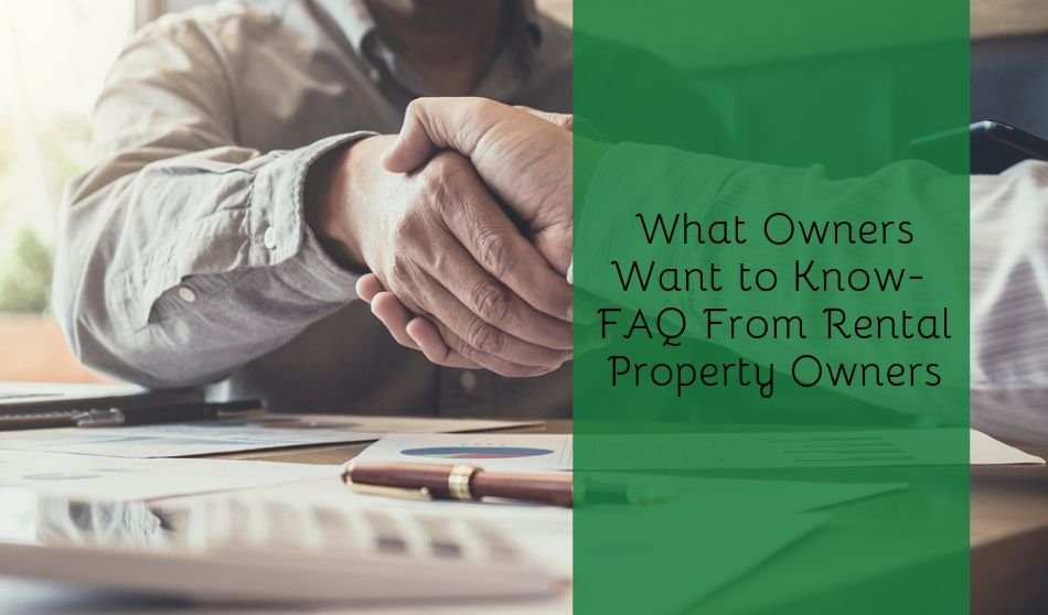 What Owners Want to Know – FAQ From Rental Property Owners