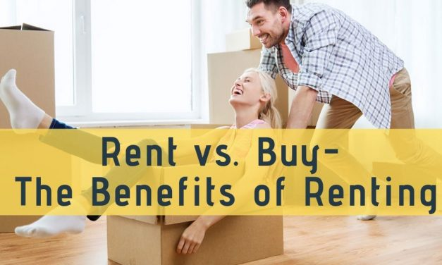 Rent vs. Buy – The Benefits of Renting