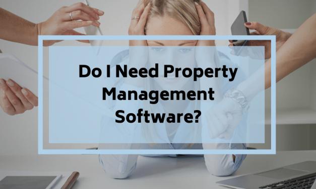 Do I Need Property Management Software?
