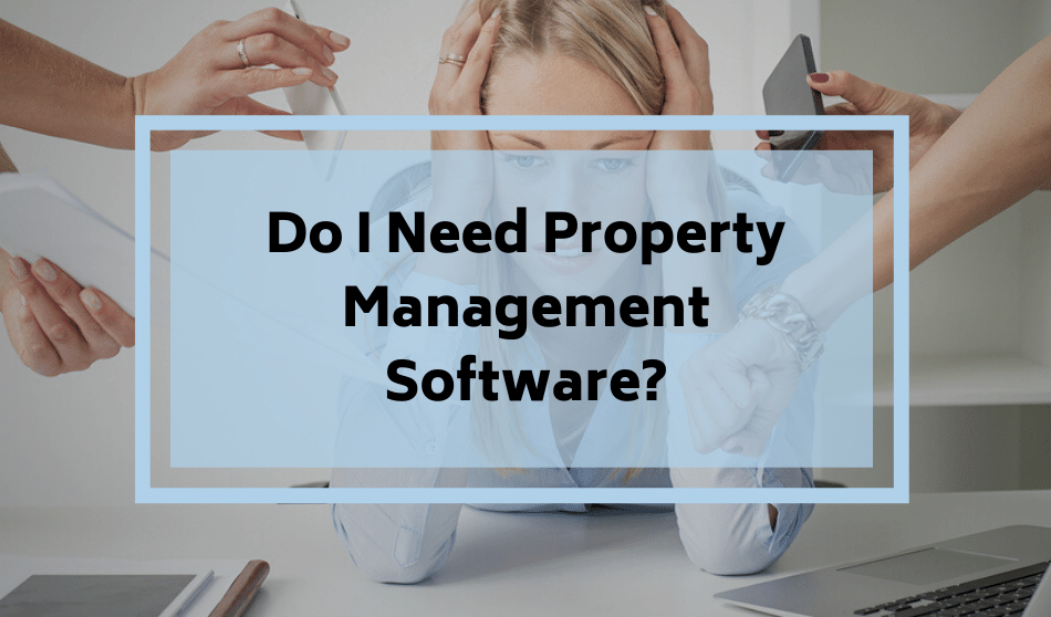 Do I Need Property Management Software?