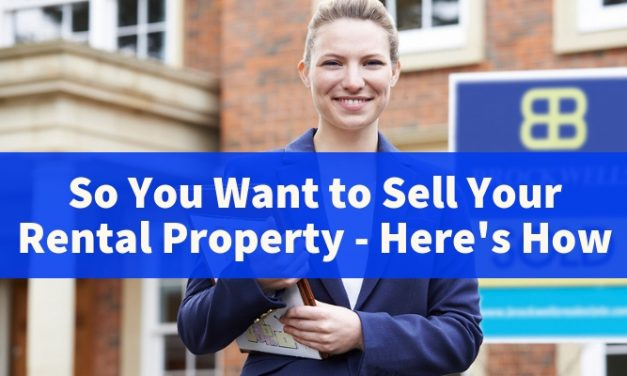 So You Want to Sell Your Rental Property – Here's How