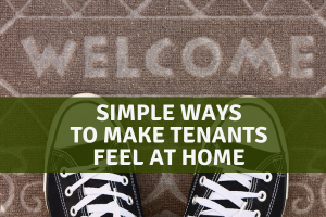 Simple Ways to Make Tenants Feel at Home