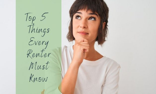Top 5 Things Every Renter Must Know