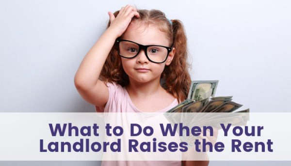 What to Do When Your Landlord Raises the Rent