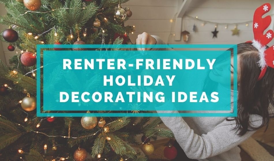Renter-Friendly Holiday Decorating Ideas