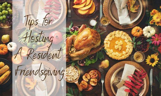 Tips for Hosting A Resident Friendsgiving