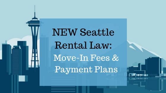 New Rental Law will Limit Move-In Fees for Seattle Renters