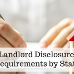 Landlord Disclosures: What You Have to Tell Your Tenant – State Guide