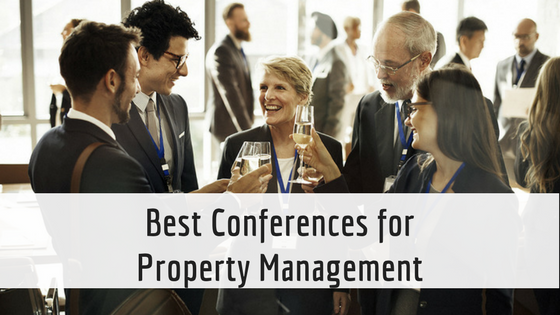 Best Property Management Conferences for Real Estate and Rental Professionals