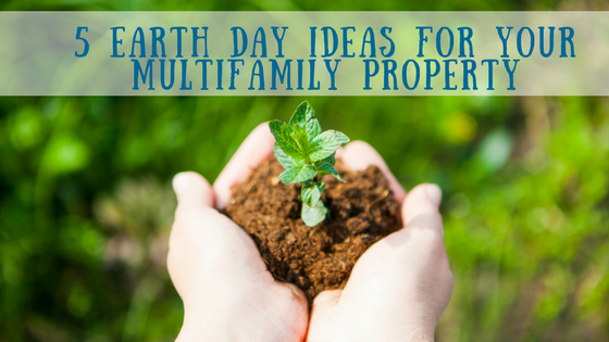5 Earth Day Ideas for Your Multifamily Property- Infographic