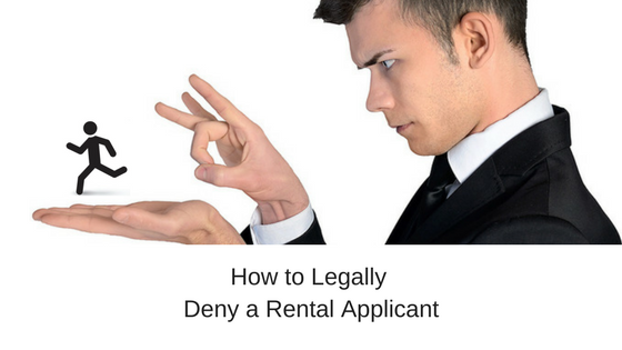 How to Legally Deny a Rental Applicant