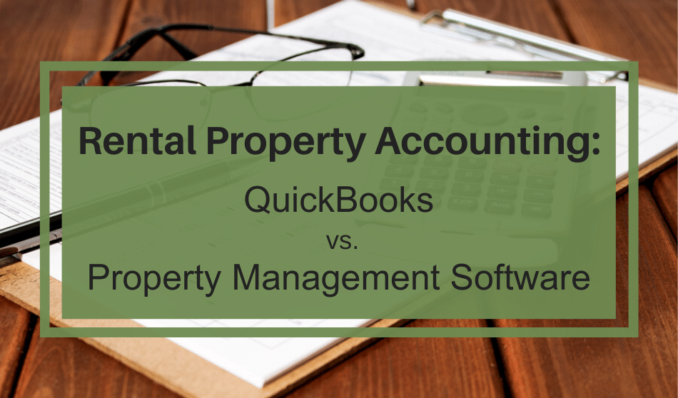 Quickbooks Vs Property Management Software For Rental Accounting