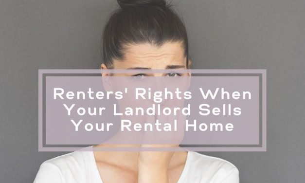 Renters' Rights When Your Landlord Sells Your Rental Home