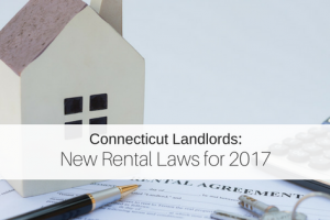 New Rental Laws for Connecticut Effective for 2017