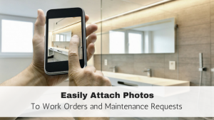Attach photos to work orders