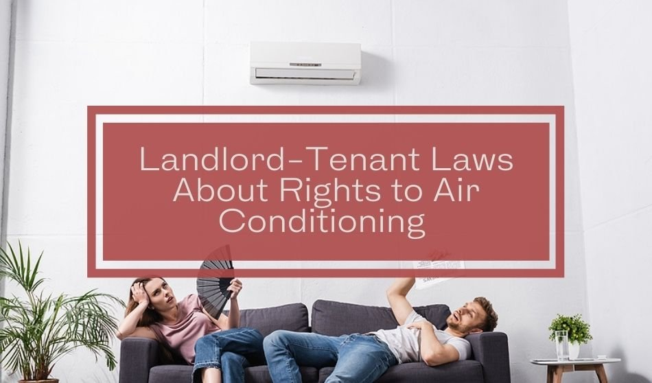 Landlord-Tenant Laws About Rights to Air Conditioning