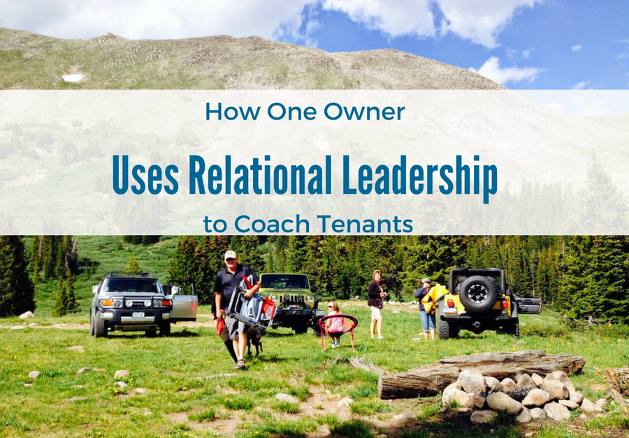 How One Owner Uses Relational Leadership to Coach Tenants