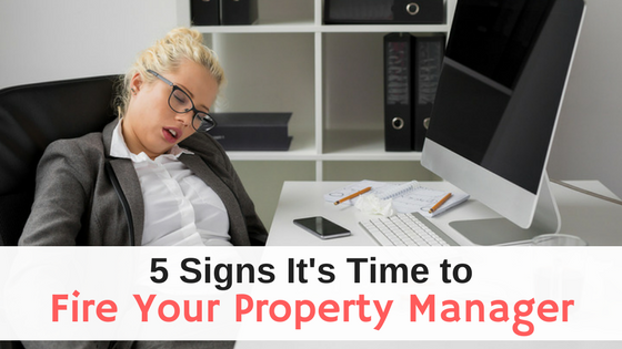 Time to Fire Your property manager