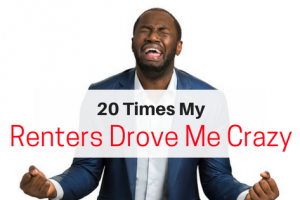20 Times My Renters Drove Me Crazy