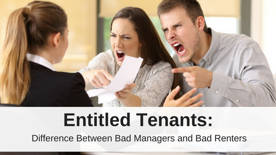 Entitled Tenants: The Difference between Bad Managers and Bad Renters