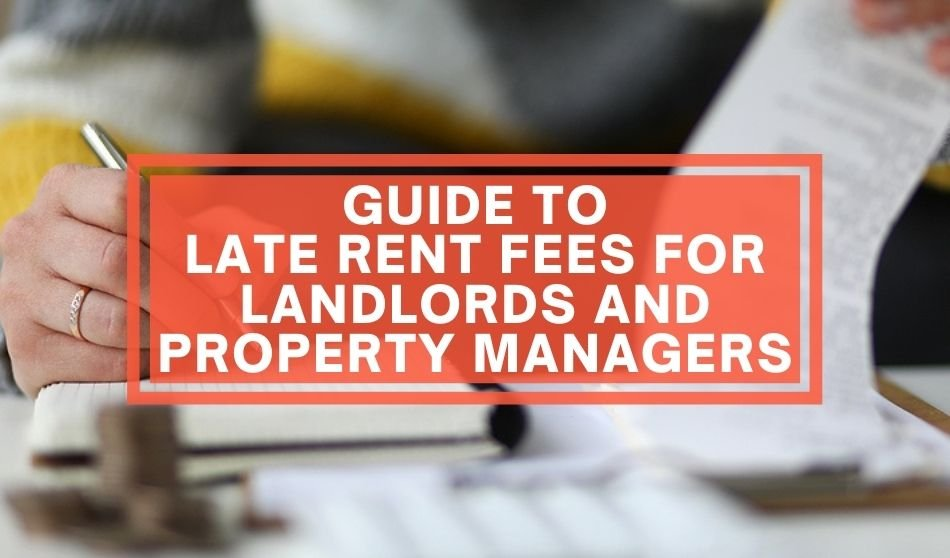 Guide to Late Rent Fees for Landlords and Property Managers