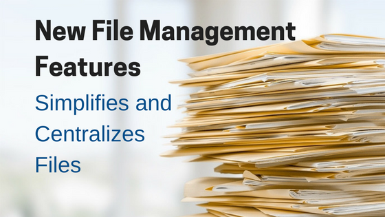 New File Management Features Simplifies and Centralizes Files