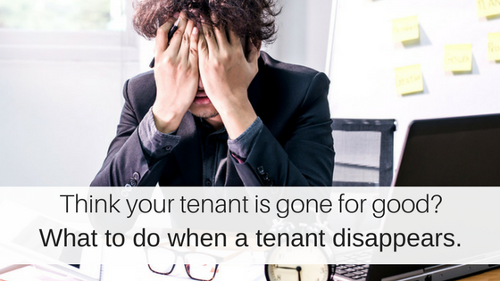 Landlord Tips for when a Tenant Disappears
