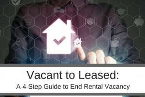 From Vacant to Leased: A 4-Step Guide for Landlords to End Rental Vacancy