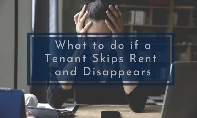 What to do if a Tenant Skips Rent and Disappears