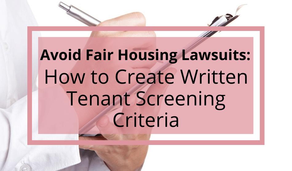 How to Create Written Tenant Screening Criteria