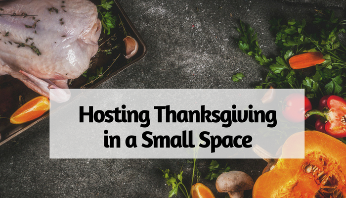 Hosting Thanksgiving in a Small Space: Tips for Apartment Dwellers and Renters