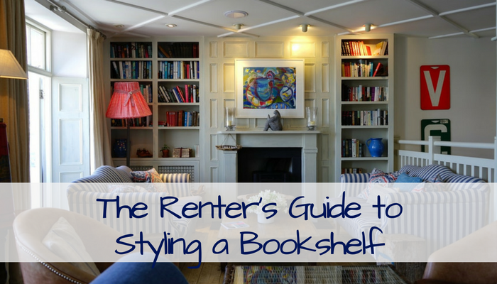 The Renter's Guide to Styling a Bookshelf