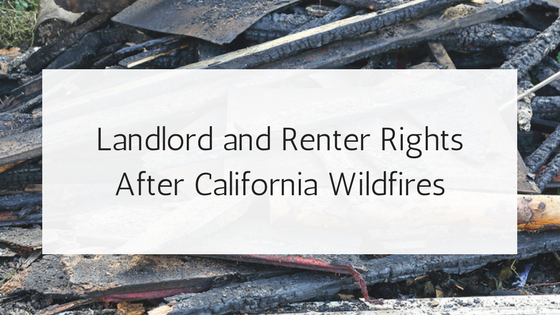 Landlord and Renter Rights After California Wildfires