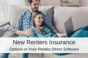 New Renters Insurance Options Available in Your Rentec Direct Software