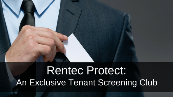 Rentec Protect: An Exclusive Tenant Screening Club for Your Rentals