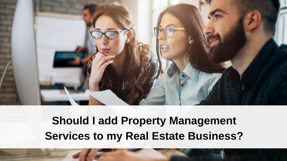 Should I add Property Management to my Real Estate Business?