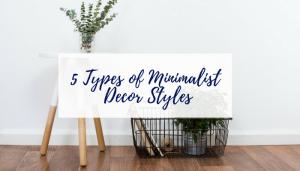 5 types of minimalist decor styles