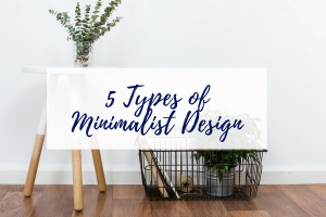 The 5 Types of Minimalist Design