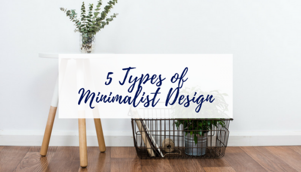 5 Types of Minimalist Design