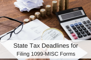 State Tax Deadlines for Filing 1099-MISC Forms