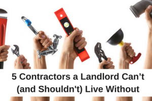 5 Contractors a Landlord Can't (and Shouldn't) Live Without